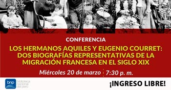 (Conferencia) BNP: Los Hermanos Aquiles y Eugenio Curret