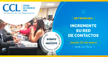 (Evento Gratuito) CCL: Networking:  Incrementa tu red de contactos - Los Olivos